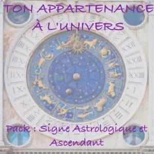 Ton Appartenance à l'Univers (Signe Astrologique + Ascendant)